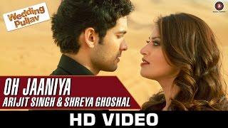 Download Oh Jaaniya - Arijit Singh Version | Wedding Pullav | Anushka S Ranjan & Diganth 3Gp Mp4