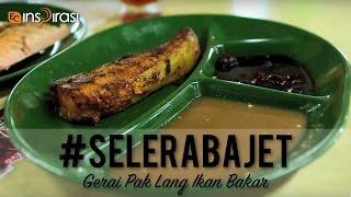#SeleraBajet: Gerai Pak Lang Ikan Bakar.