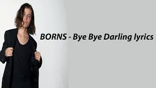 Borns   Bye Bye Darling Lyrics