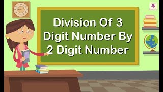 Division Of 3 Digit Number By 2 Digit Number | Maths For Kids | Periwinkle