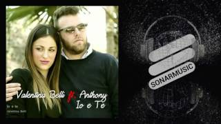 Valentina Belli - Io e te - feat. Anthony