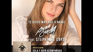Te Quise Mas Que A Nadie - Anna Carina Ft Stephanie Cayo Video Lyric