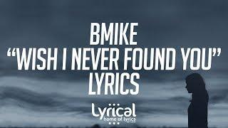 Bmike - Wish I never Found You (feat. Jurrivh) Lyrics