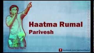 Parivesh - Haatma Rumal
