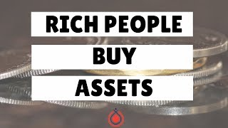 Rich People Buy Assets