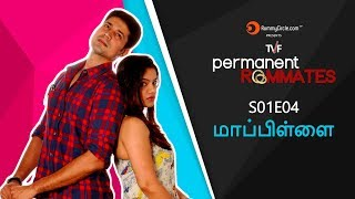 TVF's Permanent Roommates in TAMIL | S01E04 -