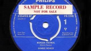 Dennis Newey - Border Patrol - 1961 45rpm