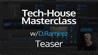 D.Ramirez Tech-House Masterclass Teaser   FaderPro Toolroom Academy