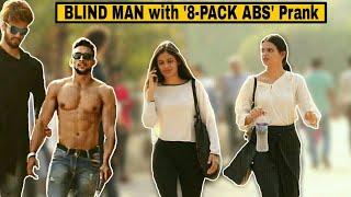 BLIND MAN with '8-Pack ABS' Prank   Pranks in India 2019   Indian prank