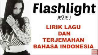 Flaslight  -JESSIE J LIRIK LAGU DAN TERJEMAHAN BAHASA INDONESIA