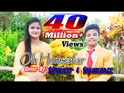 Xxx Mp4 Oh Humsafar Song Covered By Satyajeet Amp Subhashree 3gp Sex