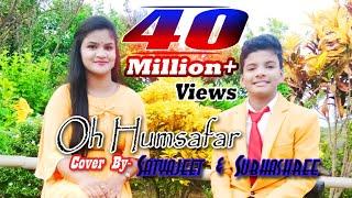 Oh Humsafar Song Covered By  Satyajeet & Subhashree.