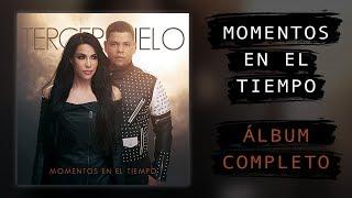 Tercer Cielo - Momentos En El Tiempo - Álbum Completo 2018