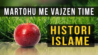 Martohu Me Vajzen Time - Histori Islame