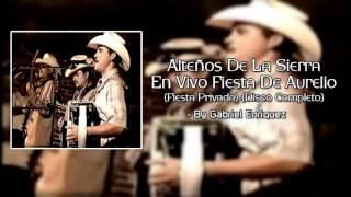 Alteños De La Sierra - En Vivo Fiesta De Aurelio (Disco Completo) 2015