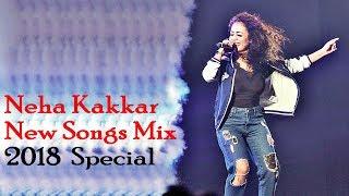 Neha Kakkar New Songs Mix 2018 Special