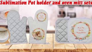2017 New Sublimation Pot Holder and Oven Mitt sets from LOPO