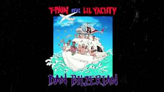 T-Pain - Dan Bilzerian feat. Lil Yachty (Produced by T-Pain)