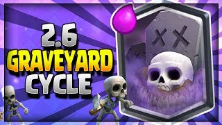 INSANE 2.6 SUPER FAST CYCLE GRAVEYARD DECK!! Arena 8 to 11 - Clash Royale Strategy