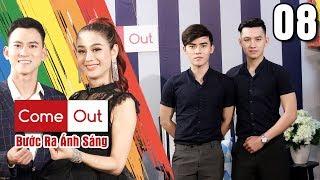 COME OUT–BƯỚC RA ÁNH SÁNG #8 FULL | Cặp đôi đam mỹ gây sốt CĐM từng tự tử vì không dám nói mình GAY