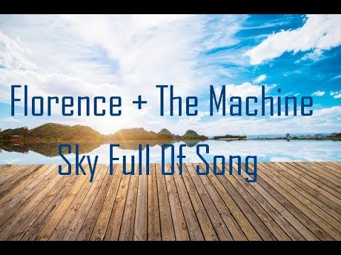 Florence + The Machine - Sky full Of song lyrics