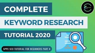 Keyword Research Tutorial 2020 - SPPC SEO Tutorial #4