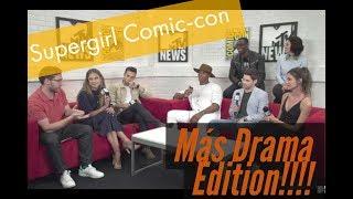 Supergirl Comic-con 2017 ( Mas Drama Edition)