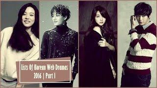 Lists Of Korean Web Dramas 2016 | Part I