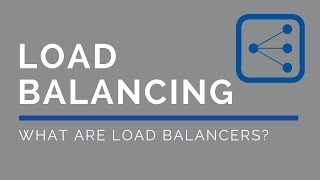 Load Balancing | What are Load Balancers?