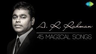 ஏ. ஆர். ரஹ்மான் ஹிட் பாடல்கள் | A. R. Rahman - 45 Magical Tamil Songs | Onestop Jukebox | HD Songs
