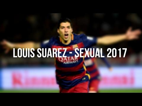 Louis Suarez - Sexual - Skills & Goals - 2017 HD