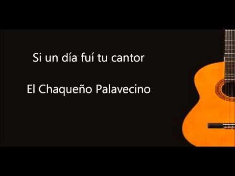 Si un día fuí tu cantor El Chaqueño Palavecino
