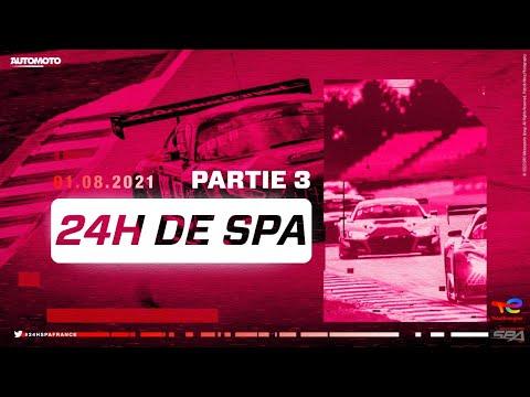 24h de Spa en direct Partie 3