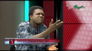 AS E DEY HOT - NIGER DELTA: PROBLEMS WITHOUT END? | Wazobia TV