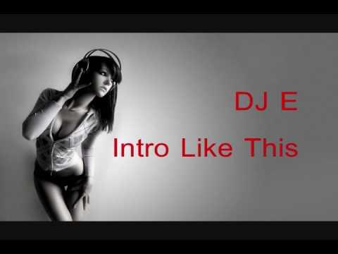 DJ E - Intro Like This