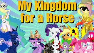 My Kingdom for a Horse (MLP S4 Tribute)