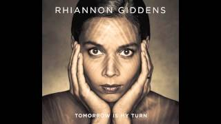 Rhiannon Giddens - Last Kind Words
