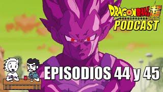 Dragon Ball Super: Episodios 44 y 45 | Podcast #34
