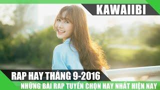 Tuyển Tập Những Bài Rap Hay Nhất Tháng 9/2016 - Thanh Lý Nước Mắt (Nhạc Rap Tuyển Chọn 2016)