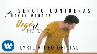 Sergio Contreras - Llegó el momento feat. Henry Méndez