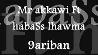 Mr akkawi Ft habaSs lhawma                [ 9ariban  clash ]