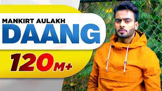 Daang (Full Video) |Mankirt Aulakh|MixSingh|Deep Kahlon|Sukh Sanghera|Latest Punjabi Song 2017