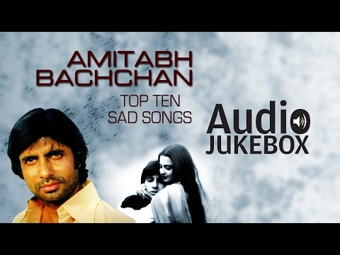 Super-Hit Sad Songs of Amitabh Bachchan | O Saathi Re | Audio Jukebox