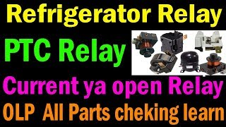 How to check refrigerator compressor relay identify how many types relay OLP, PTCR check  tips trick