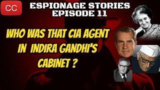 A Minister was CIA Agent in Indira Gandhi