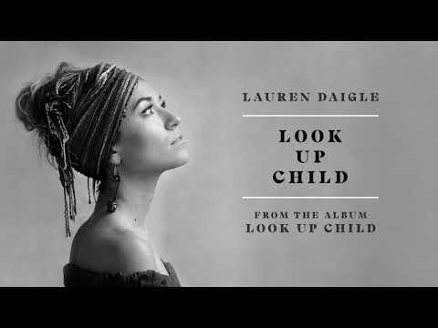 Lauren Daigle - Look Up Child (Audio Video)
