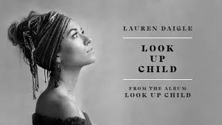 Lauren Daigle - Look Up Child (Audio)