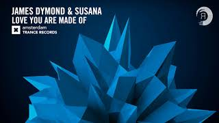 James Dymond & Susana - Love You Are Made Of (Amsterdam Trance)