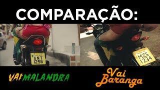 Comparação: Vai Malandra e Vai Baranga