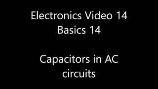 Analogue electronics 14: Basics 14 - Capacitors in AC circuits